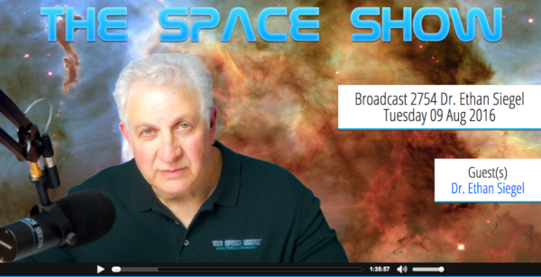 Screenshot from my 2016 episode of The Space Show, via http://www.thespaceshow.com/show/09-aug-2016/broadcast-2754-dr.-ethan-siegel.